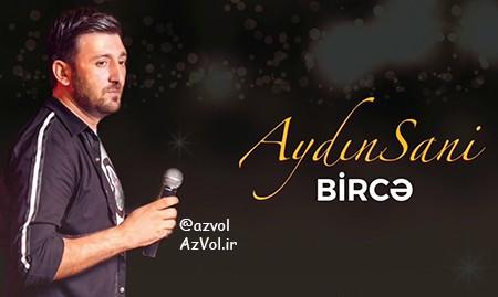 دانلود آهنگ آذربایجانی جدید Aydin Sani به نام Birce